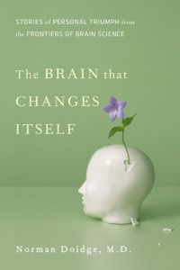 The Brain that Changes Itself – Norman Doidge, MD