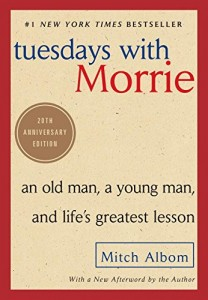 Tuesdays with Morrie – Mitch Albom