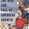 Rise and Fall of American Growth: The U.S. Standard of Living since the Civil War (The Princeton Economic History of the Western World) – Robert J. Gordon