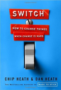 Switch: How to Change Things When Change is Hard – Chip and Dan Heath