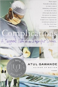 Complications: A Surgeon's Notes on an Imperfect Science – Atul Gawande
